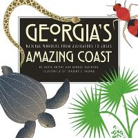 Georgia's Amazing Coast: Natural Wonders from Alligators to Zoeas (Paperback)