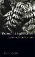 Thoreau's Living Ethics: Walden and the Pursuit of Virtue (Paperback)