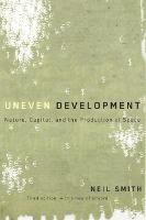 Uneven Development: Nature, Capital, and the Production of Space (Paperback)