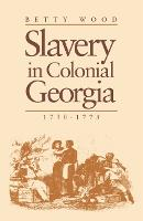 Slavery in Colonial Georgia, 1730-1775 (Paperback)