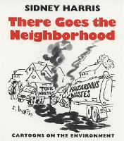 There Goes the Neighborhood: Cartoons on the Environment (Paperback)