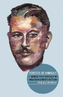 Forests of Symbols: World, Text, and Self in Malcolm Lowry's Fiction (Paperback)