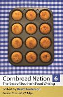 Cornbread Nation 6: The Best of Southern Food Writing (Paperback)