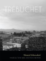 Trebuchet: Poems - The National Poetry Series (Paperback)