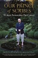 Our Prince of Scribes: Writers Remember Pat Conroy (Paperback)