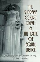 The Supreme Court, Crime, and the Ideal of Equal Justice - Studies in Crime and Punishment 14 (Paperback)