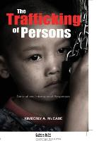 The Trafficking of Persons: National and International Responses (Paperback)