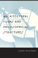 Architectural Forms and Philosophical Structures (Paperback)