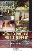 Media, Learning, and Sites of Possibility - New Literacies and Digital Epistemologies 22 (Paperback)