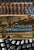 Living on Cybermind: Categories, Communication, and Control - New Literacies and Digital Epistemologies 24 (Hardback)