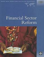 Financial Sector Reform: A Review of World Bank Assistance - World Bank Operations Evaluations Study (Paperback)