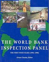 The World Bank Inspection Panel: The First Four Years, 1994-98 (Paperback)