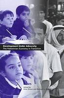 Development Under Adversity: The Palestinian Economy in Transition (Paperback)