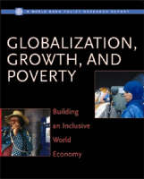 Globalization, Growth, and Poverty: Building an Inclusive World Economy - Policy Research Reports (Paperback)