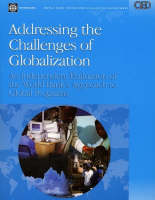 Addressing the Challenges of Globalization: An Independent Evaluation of the World Bank's Approach to Global Programs (Hardback)