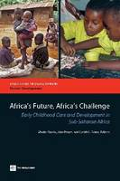 Africa's Future, Africa's Challenge: Early Childhood Care and Development in Sub-Saharan Africa (Paperback)
