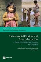 Environmental Priorities and Poverty Reduction: A Country Environmental Analysis for Colombia (Paperback)