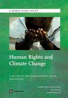 Human Rights and Climate Change: A Review of the International Legal Dimensions (Paperback)
