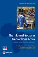 The Informal Sector in Francophone Africa: Firm, Size, Productivity, and Institutions (Paperback)