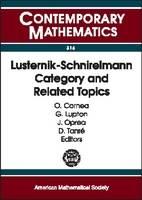 Lusternik-schnirelmann Category and Related Topics