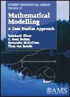 Mathematical Modelling: A Case Studies Approach - Student Mathematical Library (Paperback)