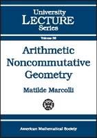 Arithmetic Noncommutative Geometry - University Lecture Series (Paperback)