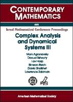 Complex Analysis and Dynamical Systems III: A Conference in Honor of the Retirement of Professors Dov Aharonov, Lev Aizenberg, Samuel Krushkal, and Uri Srebro - Contemporary Mathematics (Paperback)