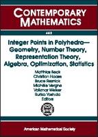 Integer Points in Polyhedra: Geometry, Number Theory, Representation Theory, Algebra, Optimization, Statistics - Contemporary Mathematics (Paperback)