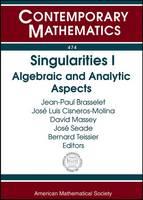 Singularities I: Algebraic and Analytic Aspects - Contemporary Mathematics (Paperback)