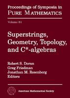 Superstrings, Geometry, Topology and C-algebras - Proceedings of Symposia in Pure Mathematics (Hardback)