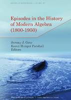 Episodes in the History of Modern Algebra (1800-1950) - History of Mathematics (Paperback)