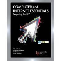 Computer and Internet Essentials: Preparing for IC3: Text (Paperback)