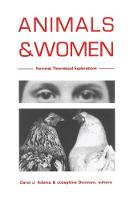 Animals and Women: Feminist Theoretical Explorations (Paperback)