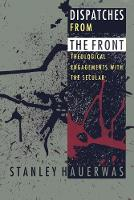 Dispatches from the Front: Theological Engagements with the Secular (Paperback)