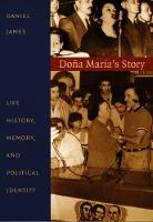 Dona Maria's Story: Life History, Memory, and Political Identity - Latin America Otherwise (Paperback)