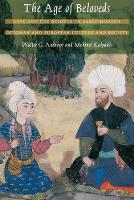 The Age of Beloveds: Love and the Beloved in Early-Modern Ottoman and European Culture and Society (Paperback)