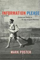 Information Please: Culture and Politics in the Age of Digital Machines (Paperback)
