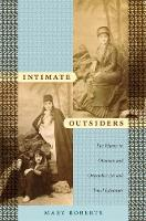 Intimate Outsiders: The Harem in Ottoman and Orientalist Art and Travel Literature - Objects/Histories (Paperback)