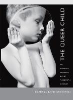 The Queer Child, or Growing Sideways in the Twentieth Century - Series Q (Paperback)
