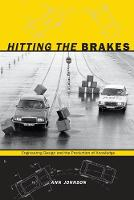 Hitting the Brakes: Engineering Design and the Production of Knowledge (Paperback)