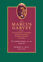 The Marcus Garvey and Universal Negro Improvement Association Papers, Volume XI: The Caribbean Diaspora, 1910-1920 (Hardback)