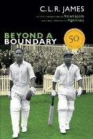 Beyond a Boundary - The C. L. R. James Archives (Paperback)