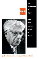 The Privatization of Hope: Ernst Bloch and the Future of Utopia, SIC 8 - [sic] Series (Paperback)
