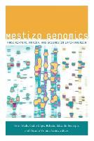 Mestizo Genomics: Race Mixture, Nation, and Science in Latin America (Paperback)