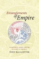 Entanglements of Empire: Missionaries, Maori, and the Question of the Body (Hardback)