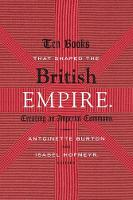 Ten Books That Shaped the British Empire: Creating an Imperial Commons (Paperback)