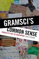 Gramsci's Common Sense: Inequality and Its Narratives (Paperback)