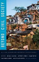 Beyond Civil Society: Activism, Participation, and Protest in Latin America (Hardback)