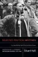 Selected Political Writings: The Great Moving Right Show and Other Essays - Stuart Hall: Selected Writings (Hardback)