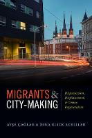 Migrants and City-Making: Dispossession, Displacement, and Urban Regeneration (Paperback)